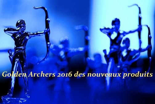 Golden Archers 2016 des nouveaux produits